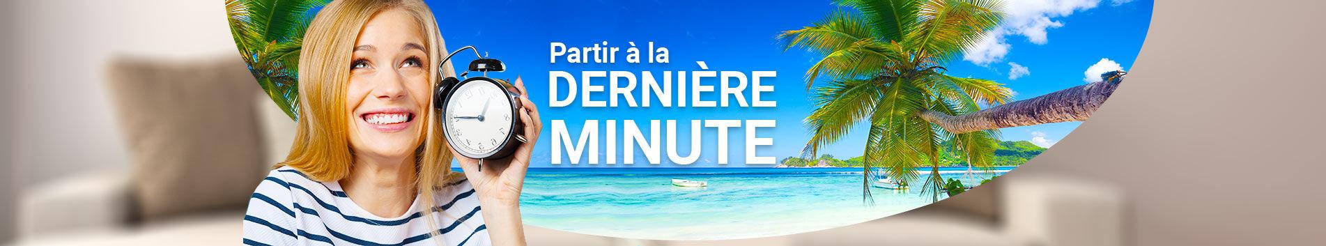 Dernière minute Séjour